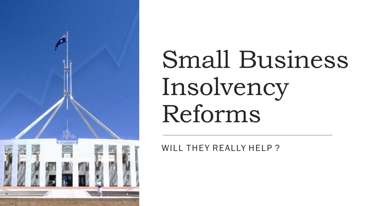 Small Business Insolvency Reforms